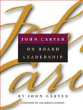 John Carver on Board Leadership, Carver, John, 0787958441