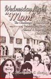 Wednesday Night Mom, Margaret A. Bengs, 1424108446