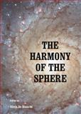 The Harmony of the Sphere : Kant and Herschel on the Universe and the Astronomical Phenomena, Bianchi, Silvia De, 1443848441