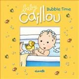 Caillou: Bubble Time, Pascale Morin, 2894508441