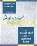 Instructional Leadership : A Research-Based Guide to Learning in Schools, Hoy, Anita Woolfolk and Hoy, Wayne Kolter, 0205578446