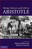 Being, Nature, and Life in Aristotle : Essays in Honor of Allan Gotthelf, , 0521768446