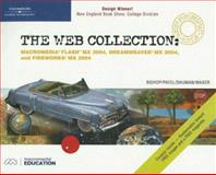 The Web Collection : Macromedia Flash MX 2004, Dreamweaver MX 2004, and Fireworks MX 2004, Shuman, James E. and Bishop, Sherry, 0619188448