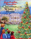 Grandmother Remembers Christmas at the White House, Mary Evans Seeley, 0965768449