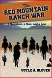 The Red Mountain Ranch War, Voyle A. Glover, 1494708442
