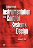Successful Instrumentation and Control Systems Design, Whitt, Michael D., 1556178441