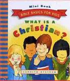 What Is a Christian?, Carolyn Nystrom, 0802468446