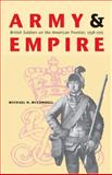 Army and Empire : British Soldiers on the American Frontier, 1758-1775, McConnell, Michael N., 0803218443