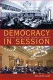 Democracy in Session : A History of the Ohio General Assembly, Gold, David M., 0821418440