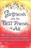 Girlfriends Are the Best Friends of All, , 0883968444
