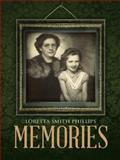 Memories, Loretta Smith Phillips, 1496918444