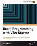 Excel Programming with VBA Starter, Robert Martin, 1849688443
