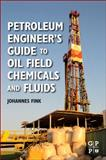 Petroleum Engineer's Guide to Oil Field Chemicals and Fluids, Fink, Johannes, 0123838444
