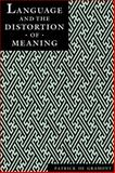 Language and the Distortion of Meaning, De Gramont, Patrick, 0814718442