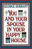 You and Your Spouse in Your Happy House, George D. Durrant, 0884948447