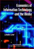 Economics of Information Technology and the Media, Low, Linda, 9810238444