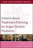 Evidence-Based Treatment Planning for Anger Control Problems, Bruce, Timothy J. and Jongsma, Arthur E., 0470568445