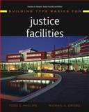 Building Type Basics for Justice Facilities, Phillips, Todd S. and Kliment, Stephen, 0471008443