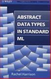 Abstract Data Types in Standard ML, Harrison, Rachel, 0471938440