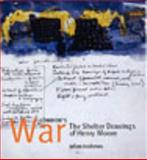 London's War : The Shelter Drawings of Henry Moore, Andrews, Julian and Moore, Henry, 0853318441