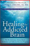 Healing the Addicted Brain, Harold Urschel, 1402218443