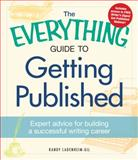 The Everything Guide to Getting Published, Randy Landenheim-Gil, 1440528446