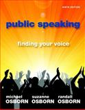 Public Speaking : Finding Your Voice, Osborn, Michael and Osborn, Suzanne, 0205778445