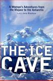 The Ice Cave, Lucy Jane Bledsoe, 0299218449
