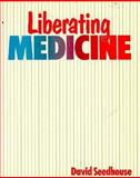 Liberating Medicine, Seedhouse, David, 0471928445