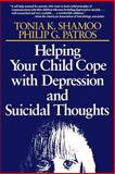 Helping Your Child Cope with Depression and Suicidal Thoughts 9780787908447