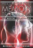 High Speed Memory Techniques for Medical Terminology, Michael G. Ostrovski, 1419688448