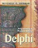 Programming and Problem Solving with Delphi, Kerman, Mitchell C., 0201708442
