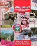 Wie, Bitte? : Introductory German for Proficiency, Fischer, William B. and Richardson, Peter N., 0471848441