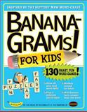 Bananagrams! For Kids, Joe Edley and Abe Nathanson, 0761158448