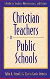 Christian Teachers in Public Schools, Julia K. Stronks and Gloria Goris Stronks, 0801058449