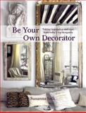 Be Your Own Decorator, Susanna Salk, 0847838447