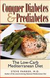 Conquer Diabetes and Prediabetes, Steve Parker, 0979128447