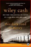 This Dark Road to Mercy, Wiley Cash, 0062278444