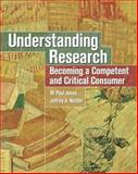 Understanding Research : Becoming a Competent and Critical Consumer, Jones, W. Paul and Kottler, Jeffrey, 0131198440