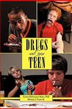 Drugs and Your Teen, Gianni DeVincenti Hayes and Michael J. Talley, 1452098441
