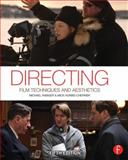 Directing : Film Techniques and Aesthetics, Rabiger, Michael and Hurbis-Cherrier, Mick, 0240818458