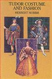 Tudor Costume and Fashion, Herbert Norris, 0486298450