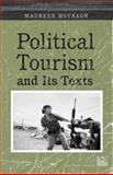Political Tourism and Its Texts, Moynagh, Maureen, 0802098452