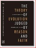 The Theory of Evolution Judged by Reason and Faith, Most Rev. Juan Rodolfo Laise, 0980208459