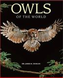 Owls of the World, James R. Duncan, 1552978451