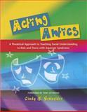 Acting Antics, Cindy B. Schneider, 1843108453
