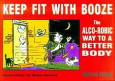 Keep Fit with Booze, Marcel Feigel, 1873668457