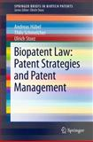 Biopatent Law : Patent Strategies and Patent Management, Hübel, Andreas and Schmelcher, Thilo, 3642248454