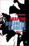 Shaping Business Leaders : What B-Schools Don't Do, Bhandarker, Asha, 8178298457