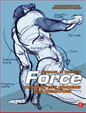 Force : Dynamic Life Drawing for Animators, Mattesi, Michael D. and Mattesi, Mike, 0240808452